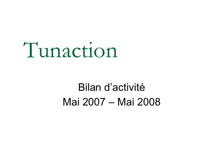 Tunaction Bilan d'activité Mai 2007 – Mai 2008