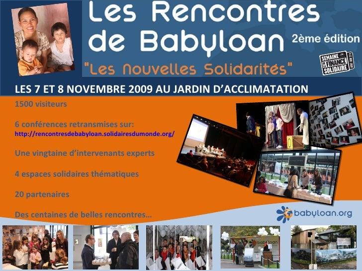LES 7 ET 8 NOVEMBRE 2009 AU JARDIN D'ACCLIMATATION 1500 visiteurs 6 conférences retransmises sur:  http://rencontresdebaby...