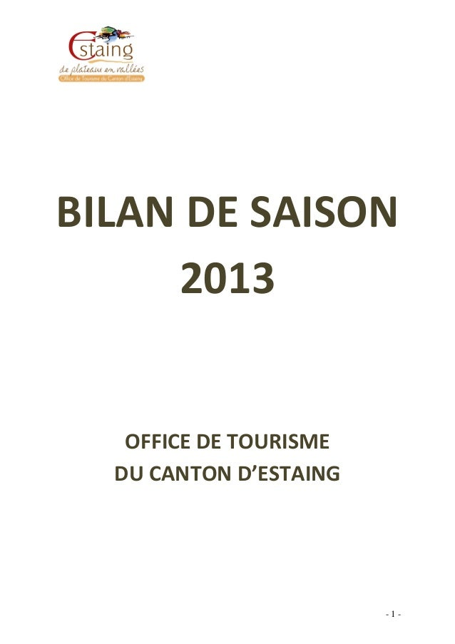 - 1 - BILAN DE SAISON 2013 OFFICE DE TOURISME DU CANTON D'ESTAING
