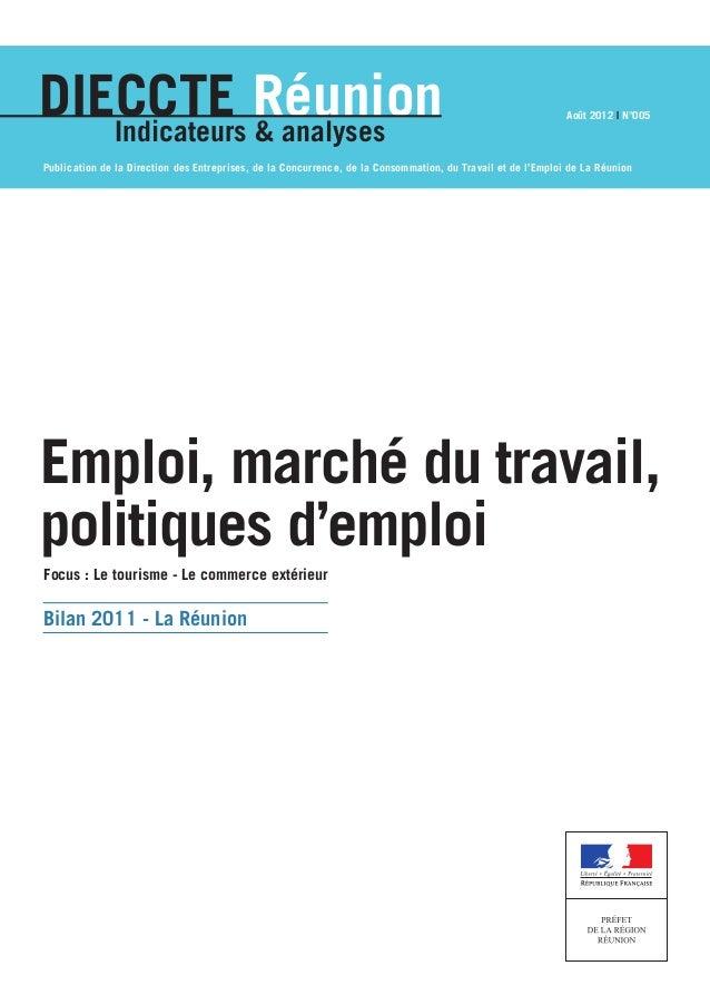 Bilan 2011 - La Réunion Focus : Le tourisme - Le commerce extérieur Emploi, marché du travail, politiques d'emploi Indicat...