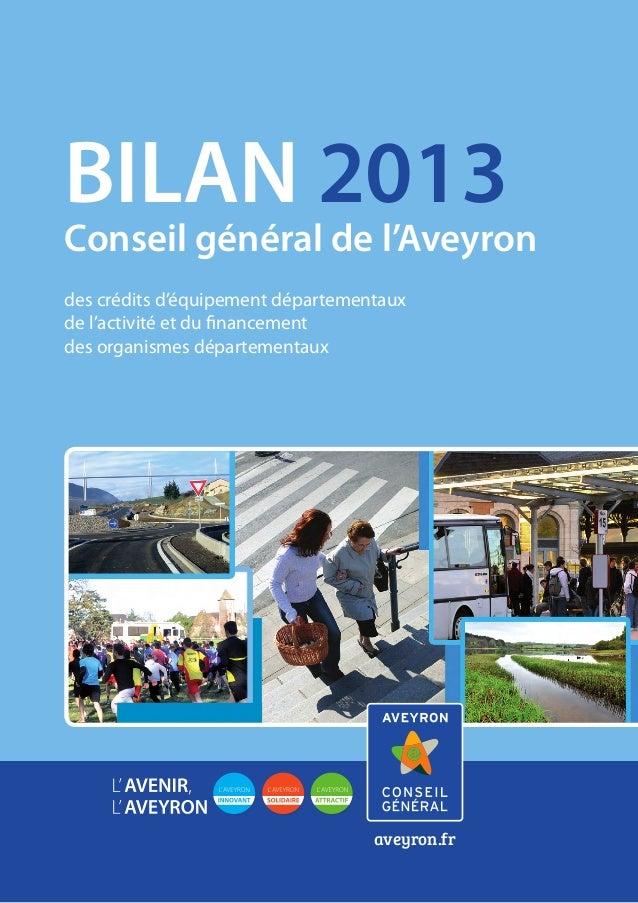 BILAN 2013 des crédits d'équipement départementaux de l'activité et du financement des organismes départementaux Conseil g...