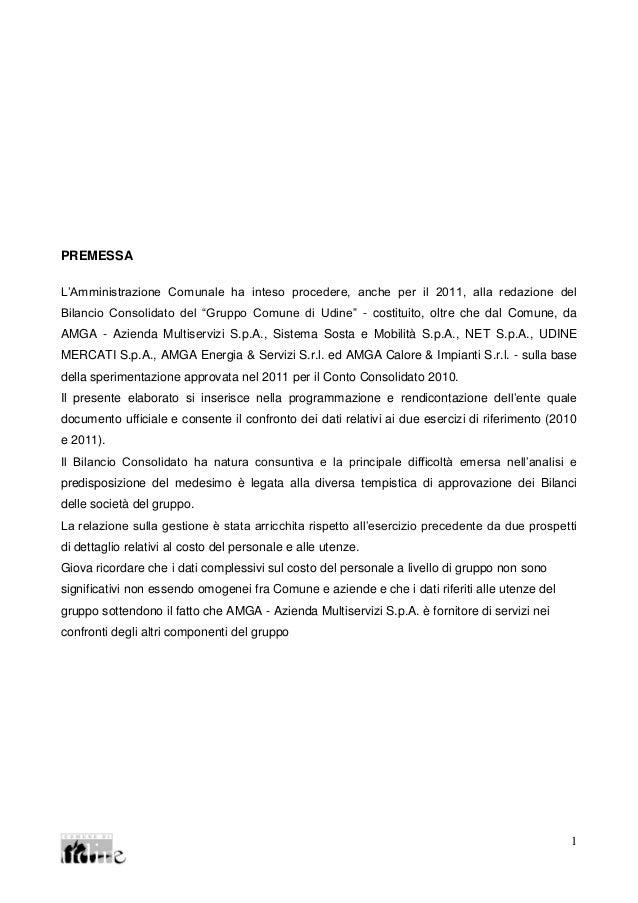 1 PREMESSA L'Amministrazione Comunale ha inteso procedere, anche per il 2011, alla redazione del Bilancio Consolidato del ...