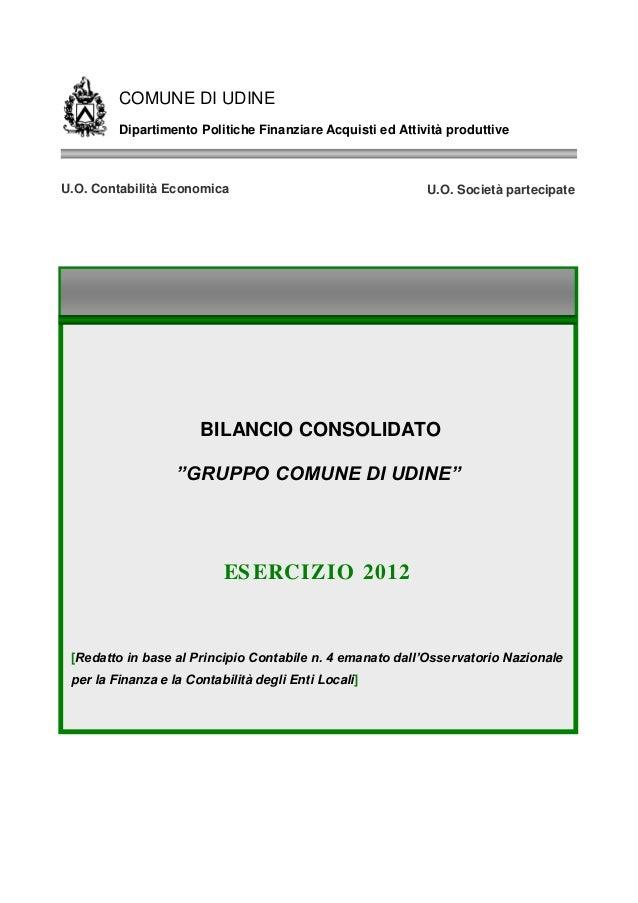 COMUNE DI UDINE Dipartimento Politiche Finanziare Acquisti ed Attività produttive  U.O. Contabilità Economica  U.O. Societ...