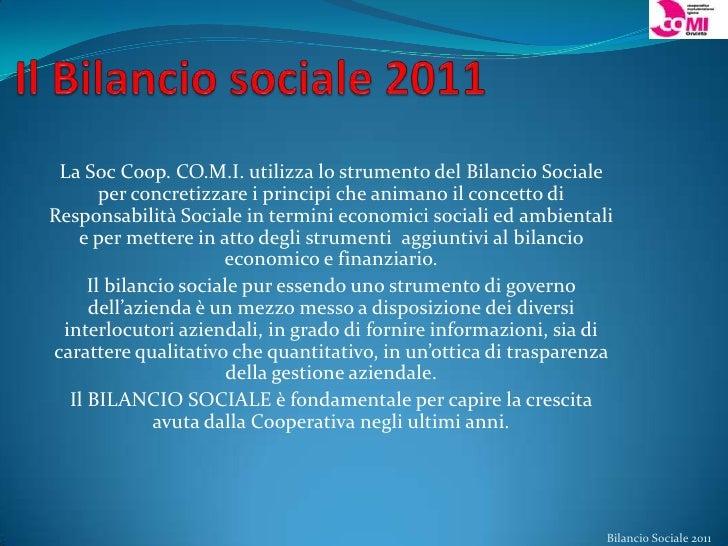 La Soc Coop. CO.M.I. utilizza lo strumento del Bilancio Sociale       per concretizzare i principi che animano il concetto...