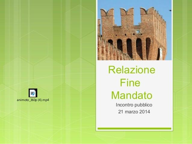 Relazione Fine Mandato Incontro pubblico 21 marzo 2014 animoto_360p (4).mp4
