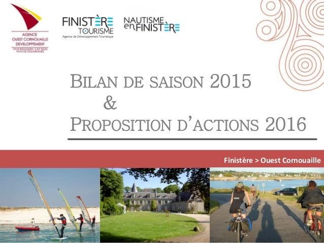 BILAN DE SAISON 2015 & PROPOSITION D'ACTIONS 2016 Finistère > Ouest Cornouaille