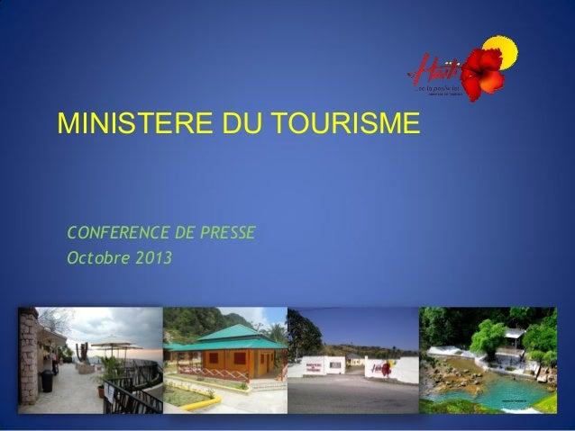 MINISTERE DU TOURISME  CONFERENCE DE PRESSE Octobre 2013