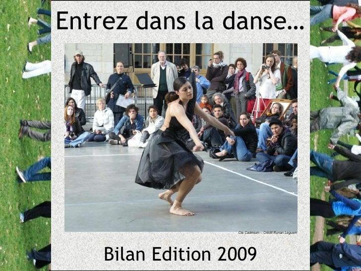 Bilan Edition 2009 Entrez dans la danse… Cie Cadmium – Crédit Ronan Leguern