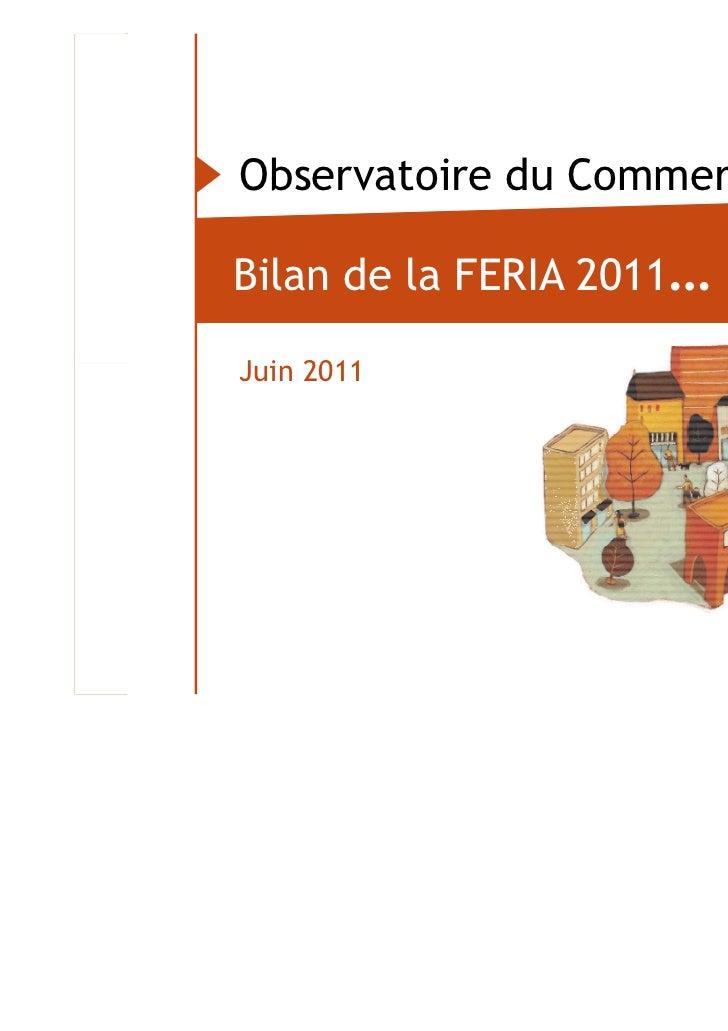 Observatoire du Commerce                           Bilan de la FERIA 2011…                           Juin 2011Observatoire...