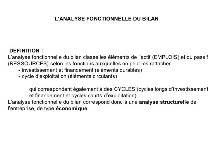 L'ANALYSE FONCTIONNELLE DU BILAN   <ul><li>DEFINITION :  </li></ul><ul><li>L'analyse fonctionnelle du bilan classe les élé...
