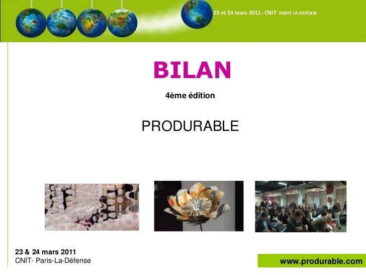 23 et 24 mars 2011- CNIT PARIS LA DEFENSE                          BILAN                           4ème édition           ...
