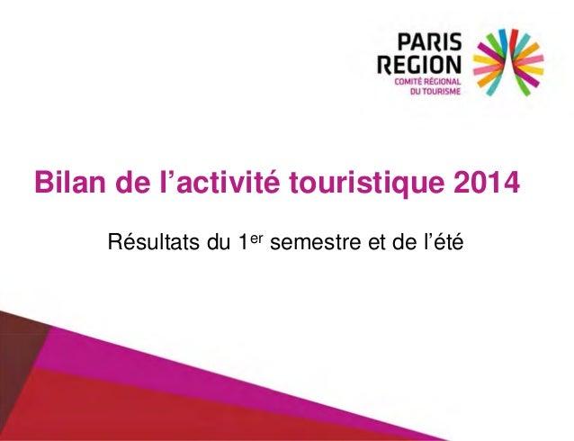 Bilan de l'activité touristique 2014 Résultats du 1er semestre et de l'été