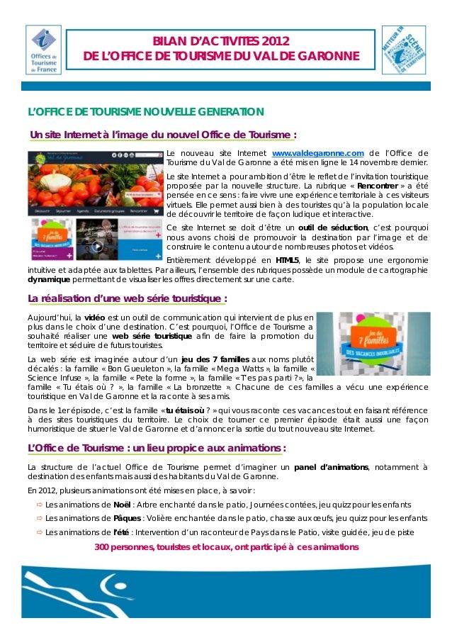 BILAN D'ACTIVITES 2012 DE L'OFFICE DE TOURISME DU VAL DE GARONNE    L'OFFICE DE TOURISME NOUVELLE GENERATION   Un site I...