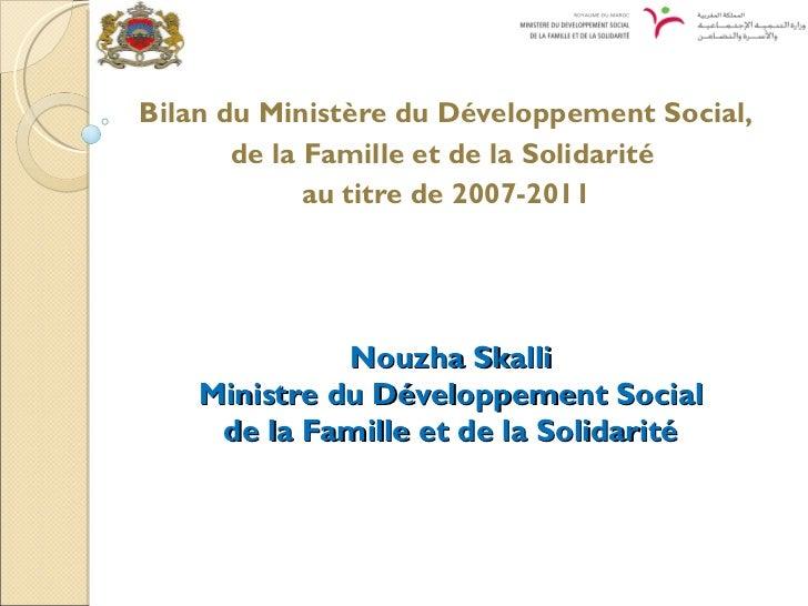 Nouzha Skalli Ministre du Développement Social de la Famille et de la Solidarité Bilan du Ministère du Développement Socia...