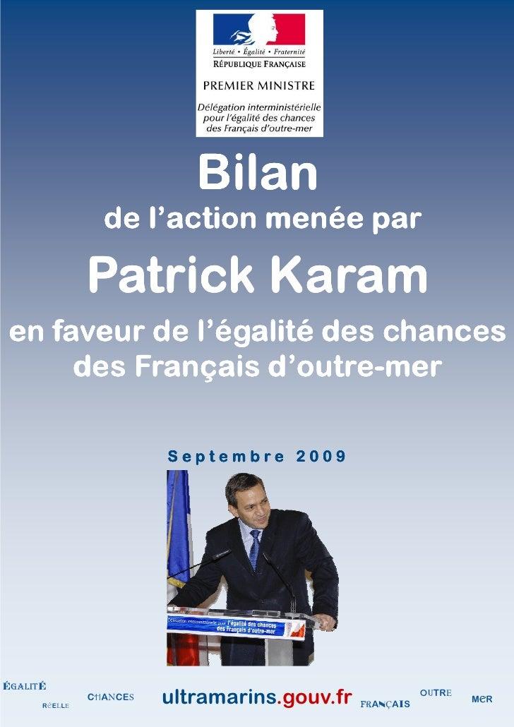 Bilan                  de l'action menée par                 Patrick Karam  en faveur de l'égalité des chances            ...