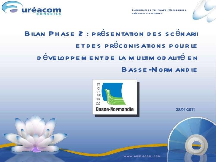Bilan Phase 2 : présentation des scénarii et des préconisations pour le développement de la multimodalité en Basse-Normand...