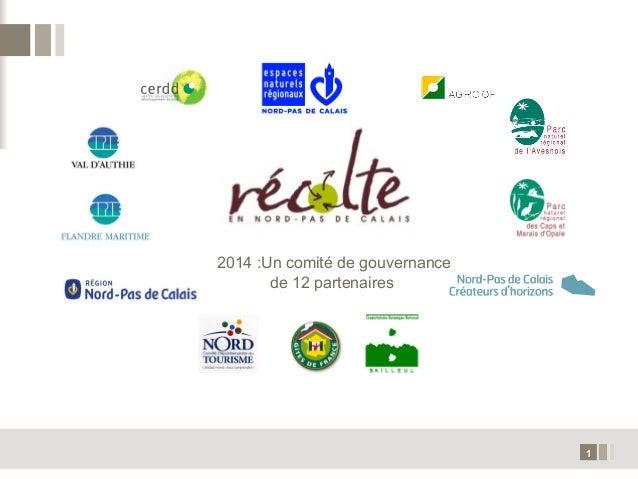 1 2014 :Un comité de gouvernance de 12 partenaires