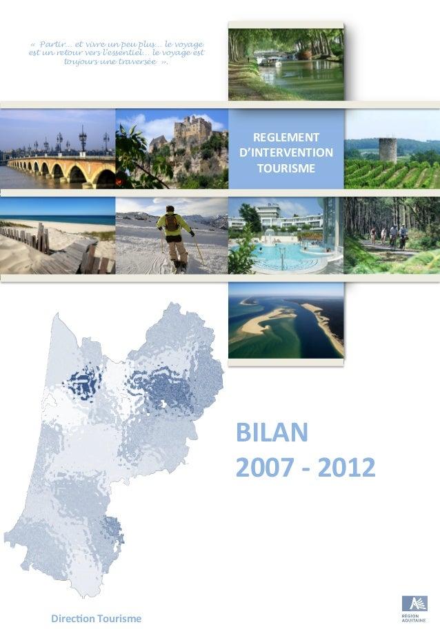 REGLEMENT   D'INTERVENTION   TOURISME                  BILAN   2007  -‐  2012   Direc;on  Touri...