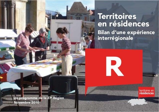 1 Territoires en résidences Bilan d'une expérience interrégionale Un programme de la 27e Région Novembre 2010