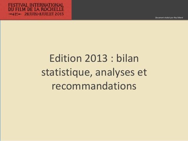 Edition 2013 : bilan statistique, analyses et recommandations Document réalisé par Paul Morel