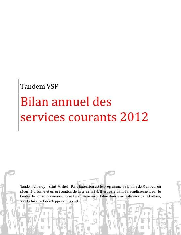 Tandem VSP  Bilan annuel des services courants 2012  Tandem Villeray – Saint-Michel – Parc-Extension est le programme de l...