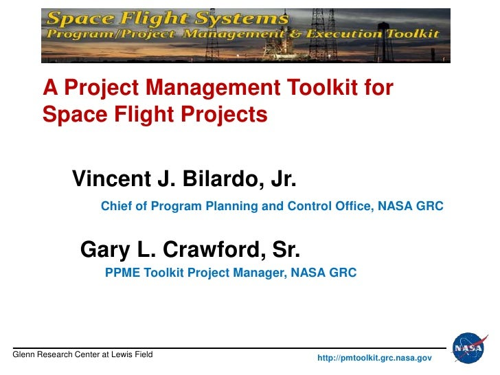 A Project Management Toolkit for       Space Flight Projects               Vincent J. Bilardo, Jr.                      Ch...