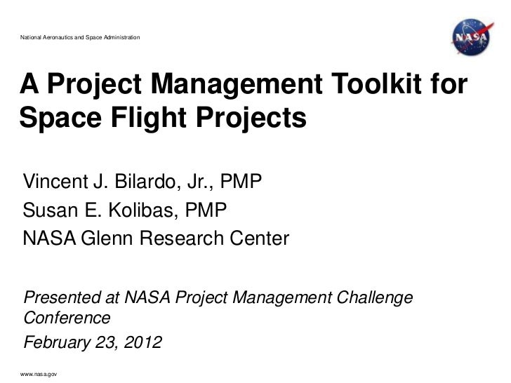 National Aeronautics and Space AdministrationA Project Management Toolkit forSpace Flight ProjectsVincent J. Bilardo, Jr.,...