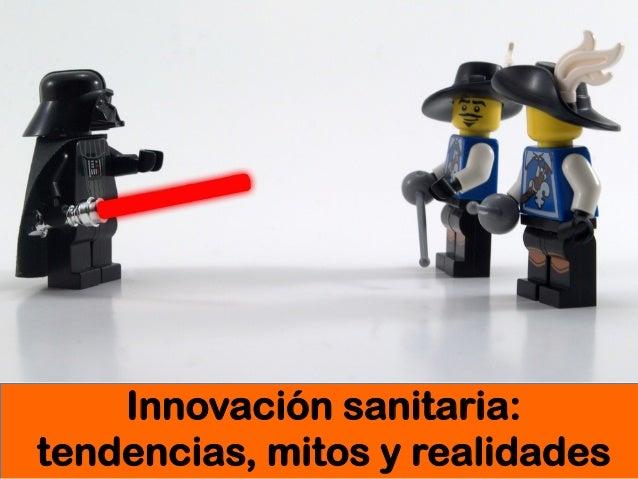 Innovación sanitaria: tendencias, mitos y realidades