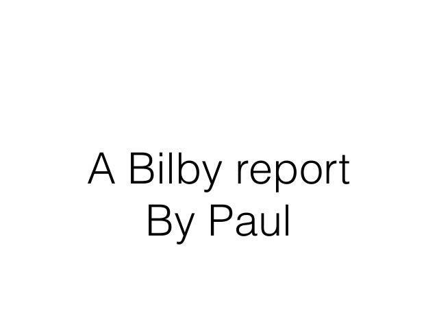 A Bilby report By Paul
