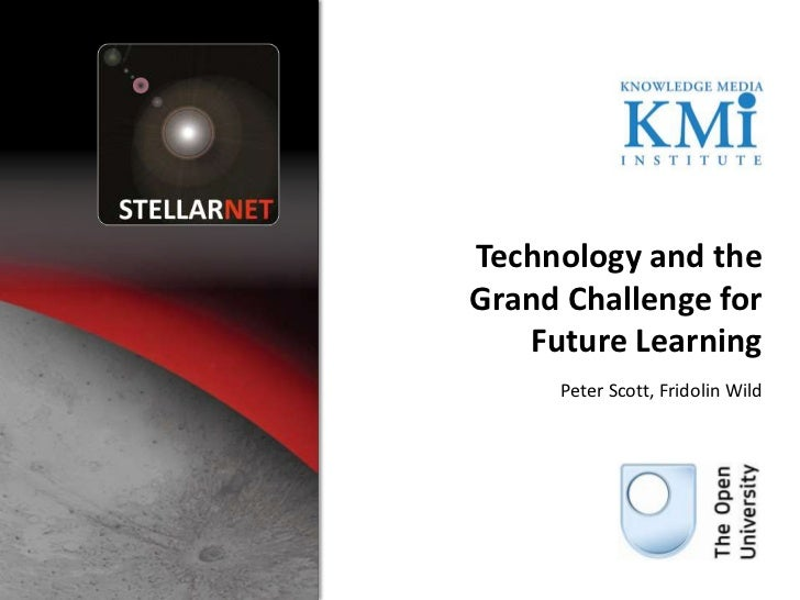 Technology and the Grand Challenge for Future LearningPeter Scott, Fridolin Wild<br />