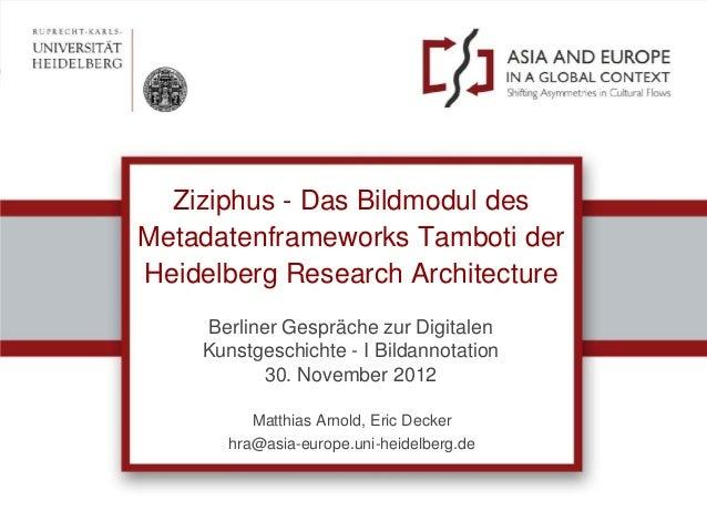 Ziziphus - Das Bildmodul desMetadatenframeworks Tamboti derHeidelberg Research Architecture     Berliner Gespräche zur Dig...