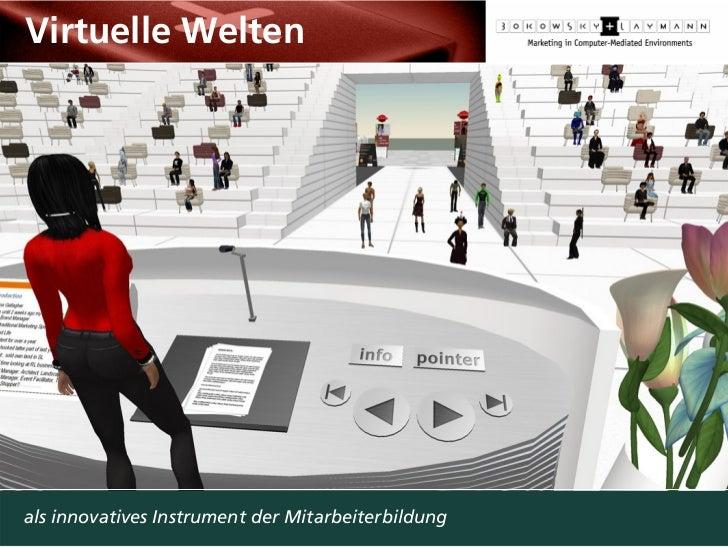 Einsatz virtueller Welten in Aus- und Weiterbildung  Virtuelle Welten     als innovatives Instrument der Mitarbeiterbildung