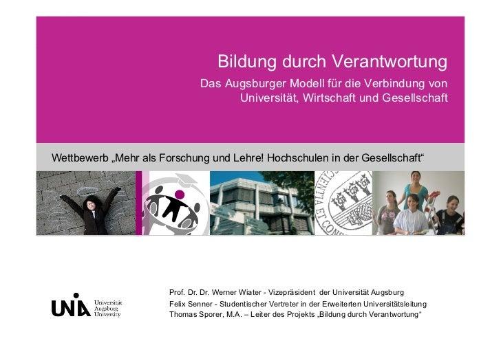 Bildung durch Verantwortung                                Das Augsburger Modell für die Verbindung von                   ...
