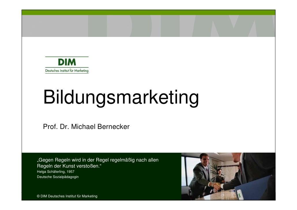 """Bildungsmarketing    Prof. Dr. Michael Bernecker    """"Gegen Regeln wird in der Regel regelmäßig nach allen Regeln der Kunst..."""