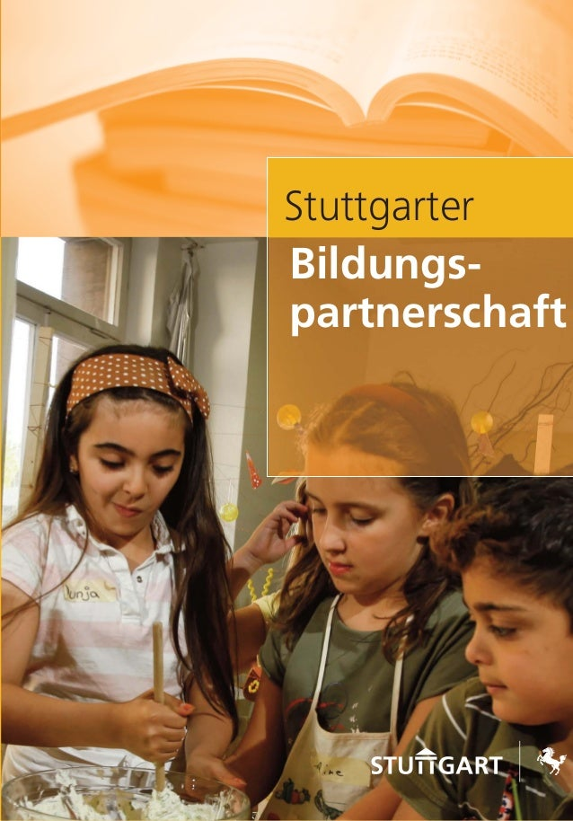 Stuttgarter Bildungs- partnerschaft www.stuttgart.de StuttgarterBildungspartnerschaft