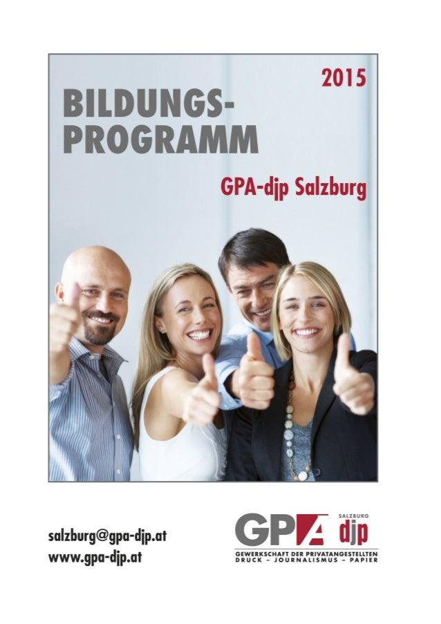 Gewerkschaft der Privatangestellten, Druck, Journalismus, Papier Salzburg Markus-Sittikus-Straße 10 5020 Salzburg Fon: 050...