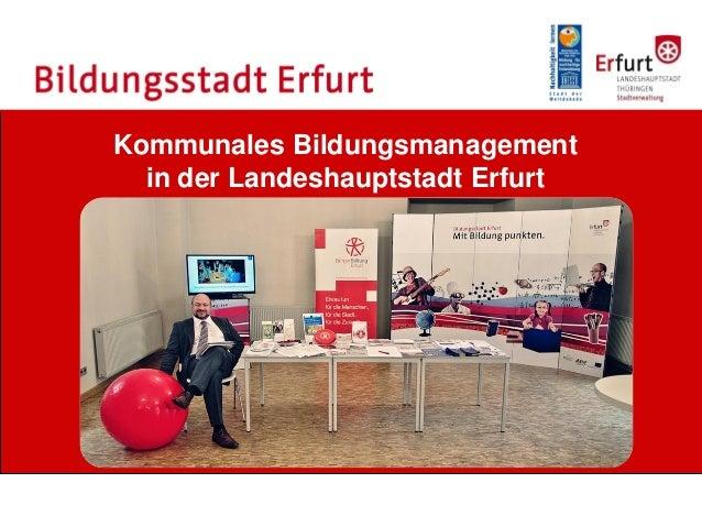 Kommunales Bildungsmanagement in der Landeshauptstadt Erfurt