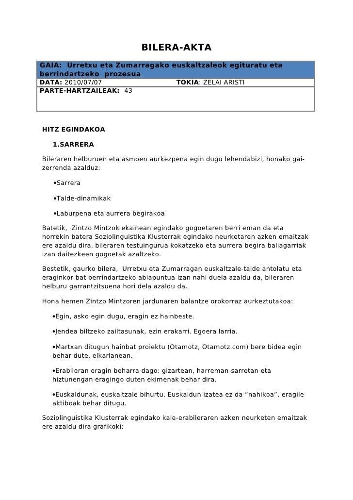 BILERA-AKTA GAIA: Urretxu eta Zumarragako euskaltzaleok egituratu eta berrindartzeko prozesua DATA: 2010/07/07            ...