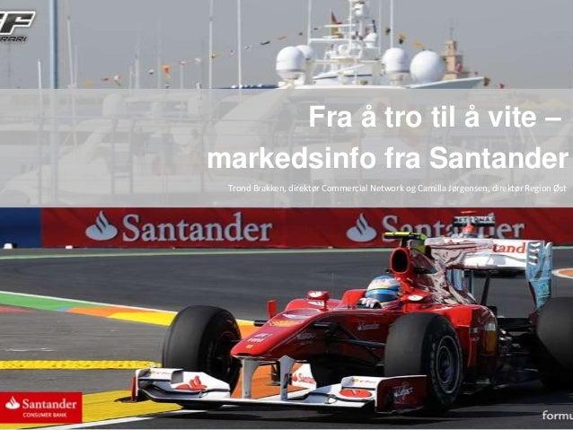 Bilfaglig frokostmøte - Fra å tro til å vite. Santander Consumer Bank 09.04.2014