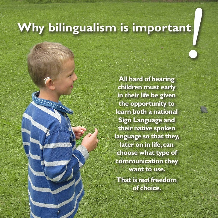 Why bilingualism is important                   All hard of hearing                  children must early                  ...