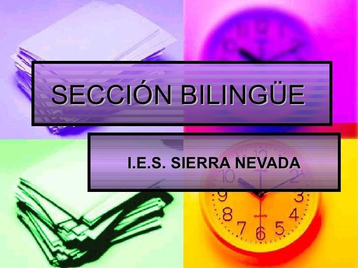 SECCIÓN BILINGÜE  I.E.S. SIERRA NEVADA
