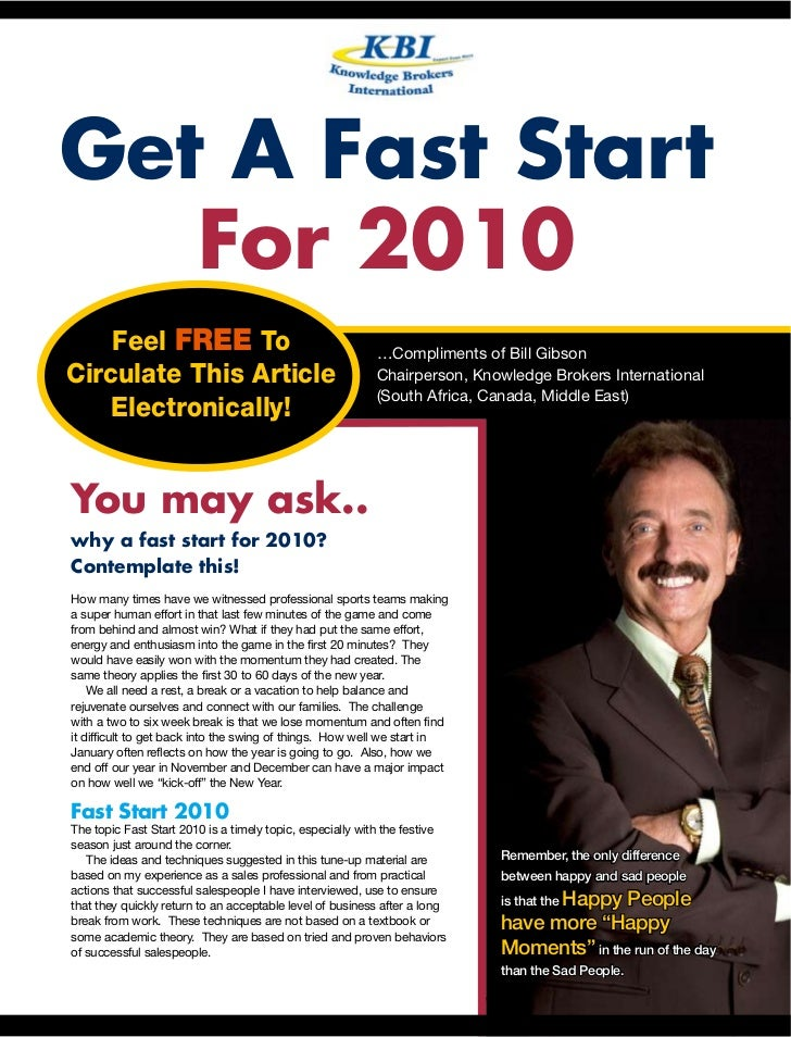 Get A Fast Start    For 2010     Feel FREE To                                          …Compliments of Bill Gibson Circula...