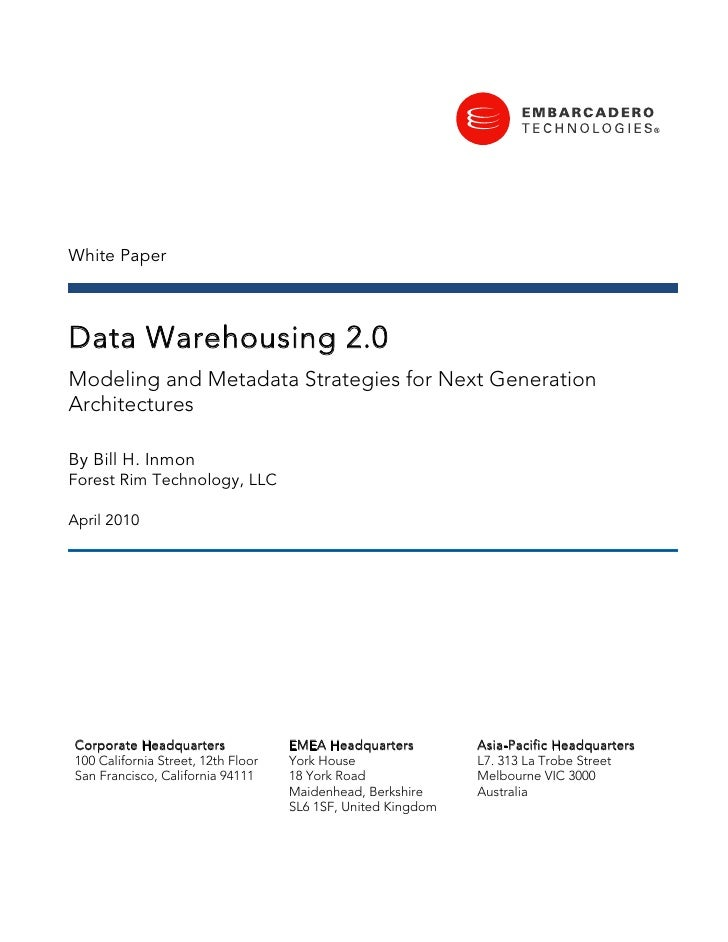 White Paper    Data Warehousing 2.0 Modeling and Metadata Strategies for Next Generation Architectures  By Bill H. Inmon F...