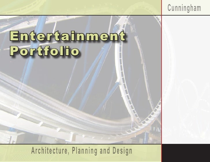 Cunningham   Ent e r t a i n m e n t Por t fo l i o         Architecture, Planning and Design