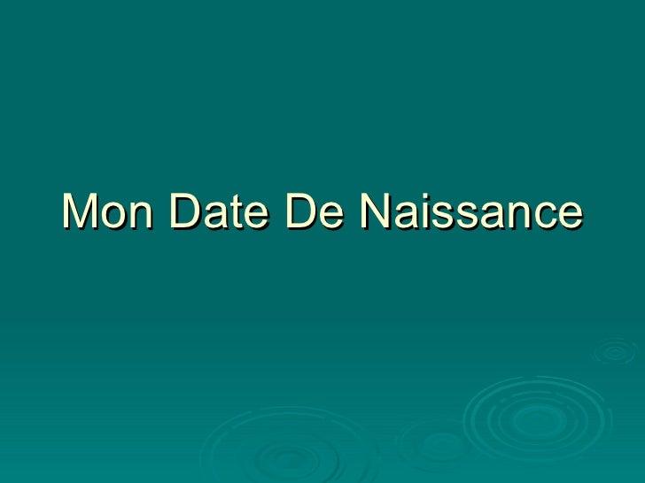 Mon Date De Naissance
