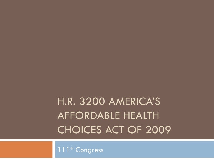H.R. 3200 AMERICA'S AFFORDABLE HEALTH CHOICES ACT OF 2009 111 th  Congress
