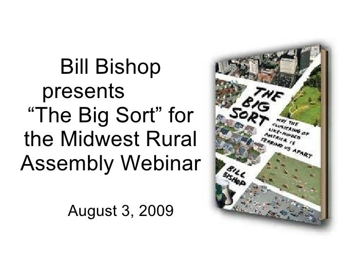 """August 3, 2009 Bill Bishop presents  """"The Big Sort"""" for the Midwest Rural Assembly Webinar"""