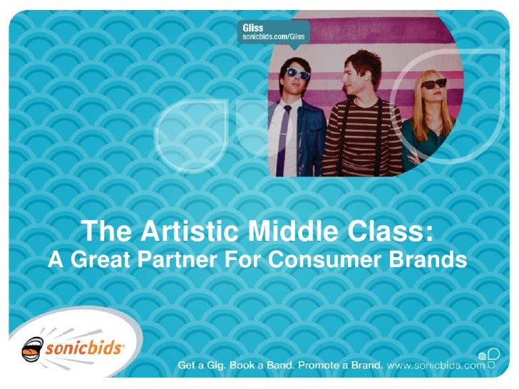 The Artistic Middle Class:<br />A Great Partner For Consumer Brands<br />