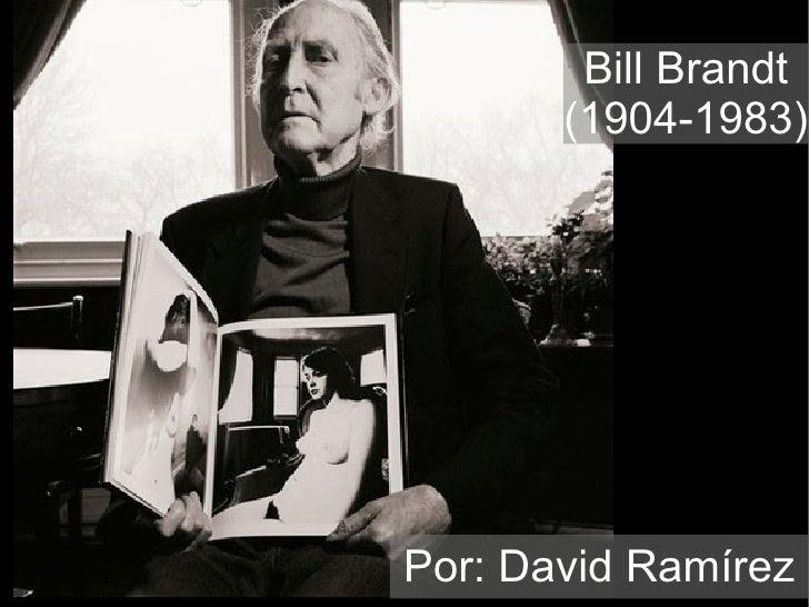 Bill Brandt, por David Ramírez