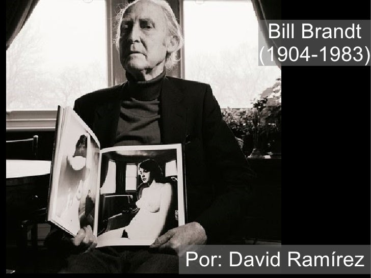 Bill Brandt, por David Ramírez